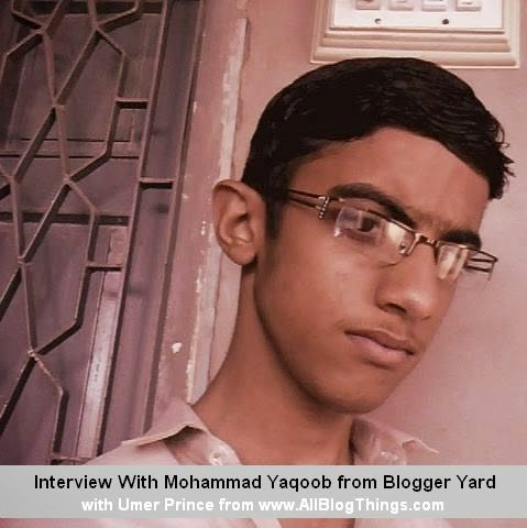 Interview of Mohammed Yaqoob from Blogger Yard