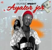 Silvers Bright - Ayator Jor (Audio Download)