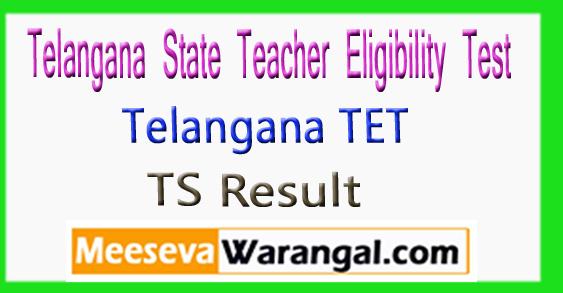 TS TET Telangana State Teacher Eligibility Test Result 2018