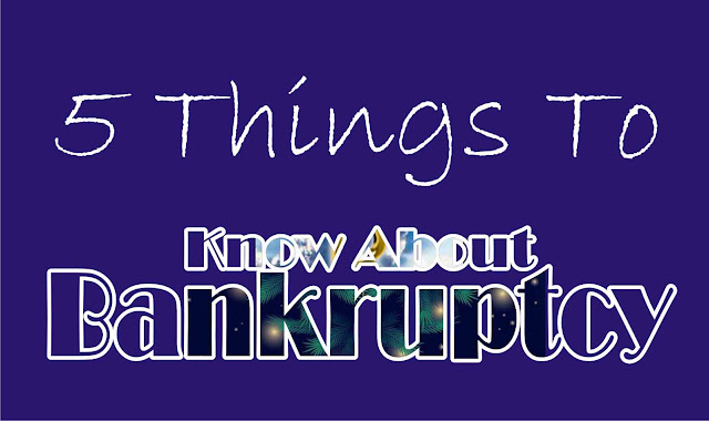 5 Things Should Know About Bankruptcy
