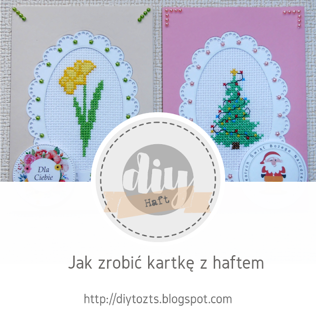 http://diytozts.blogspot.com/2019/05/haft-jak-zrobic-kartke-z-haftem.html