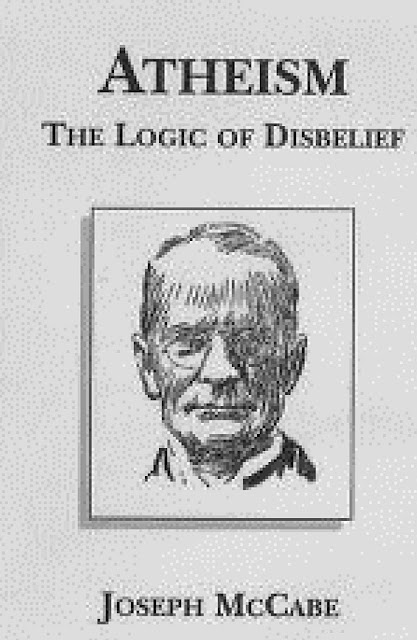 Atheism The Logic Of Disbelief by Joseph McCabe