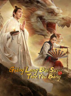 Hàng Long Đại Sư 2: Tróc Yêu Bảng - Dragon Hunter 2 (2020)