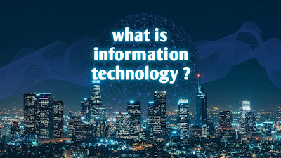What is information technology, information technology