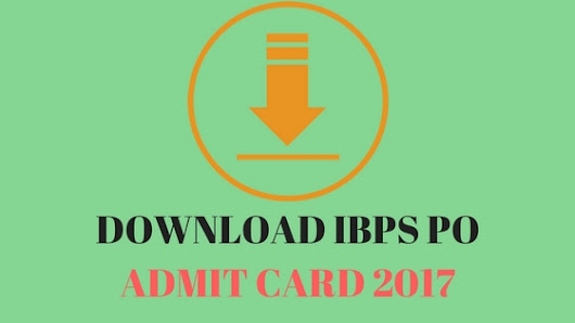 How to Download IBPS PO Admit Card 2017