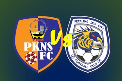 Live Streaming PKNS Vs PJ City Liga Super Malaysia 2019 #LS15