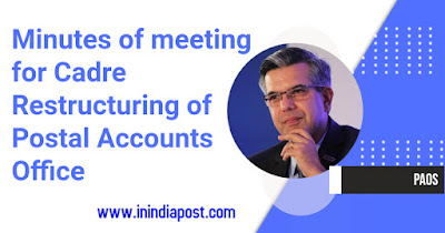 Minutes of meeting for cadre restructuring of PAO (Postal Accounts Office)