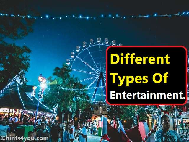Do You Know About The Different Types Of Entertainment?: Checkout