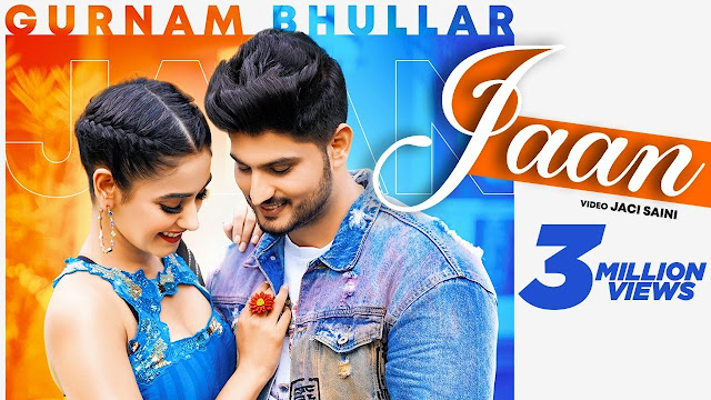Song  :  Jaan Song Lyrics Singer  :  Gurnam Bhullar Lyrics  :  Happy Raikoti  Music  :  Sharry Nexus Director  :  Jaci Saini