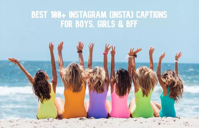 Best 100+ Instagram (Insta) Captions for Boys, Girls & BFF