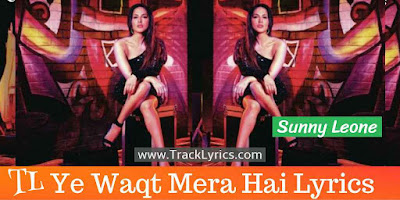 yeh-waqt-mera-hai-song-lyrics