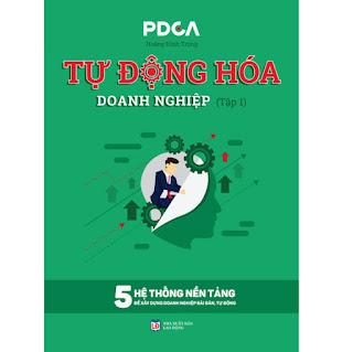 Sách Tự Động Hóa Doanh Nghiệp Tập 1 - 5 hệ thống xây dựng doanh nghiệp tự động không phụ thuộc CEO ebook PDF-EPUB-AWZ3-PRC-MOBI