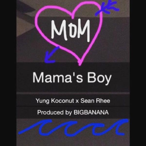 Yung Koconut X Sean Rhee – Mama's Boy – Single