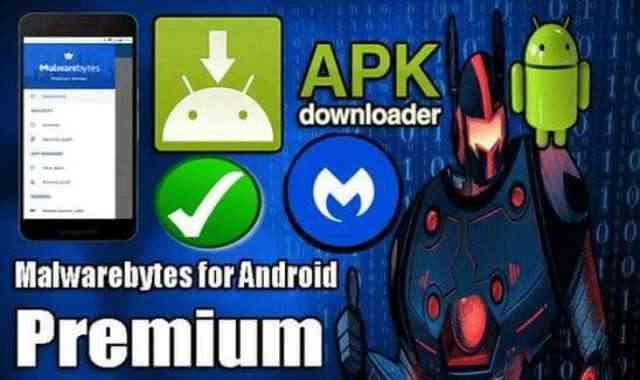 تحميل تطبيق Malwarebytes Premium Apk عملاق مكافحة الفيروسات للاندرويد