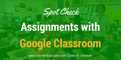 Spot Check Assignments with Google Classroom