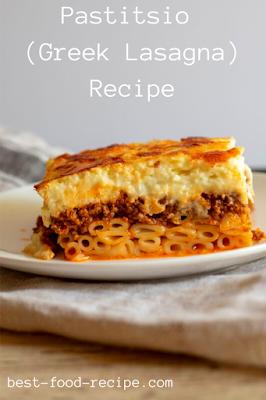 Pastitsio (Greek Lasagna) Recipe