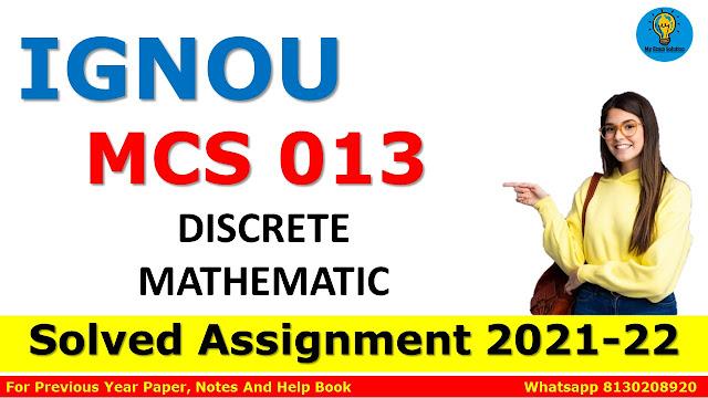 MCS 013 DISCRETE MATHEMATIC Solved Assignment 2021-22