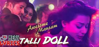 Talli Doll Lyrics By Benny Dayal, Ishan Ghosh, Priya