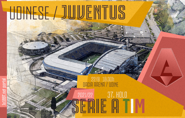Serie A 2021/22 / 1. kolo / Udinese - Juventus, nedelja, 18:30h
