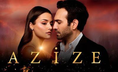 مسلسل عزيزة Azize
