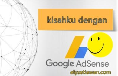 pengalaman kisah blog mas ely dengan google adsense