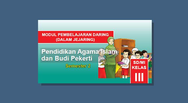 Modul Pembelajaran Daring PAI dan Budi Pekerti Semester 2 Kelas 3 SD/MI Kurikulum 2013