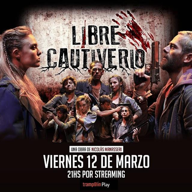 LIBRE CAUTIVERIO - Única Función Streaming Viernes  26 de Febrero 2021 a las 21.00 hs.