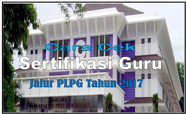 cara cek informasi kelulusan peserta PLPG UTN Tahun 2017