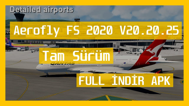 Aerofly FS 2020 V20.20.25 FULL APK – TAM SÜRÜM