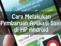 Cara Melakukan Pembaruan Aplikasi Saya di HP Android