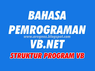 Bahasa pemrograman VB.NET : Struktur program Visual Basic