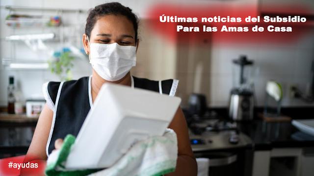 Subsidio para Amas de Casa (Trabajadoras del Hogar) por el Coronavirus
