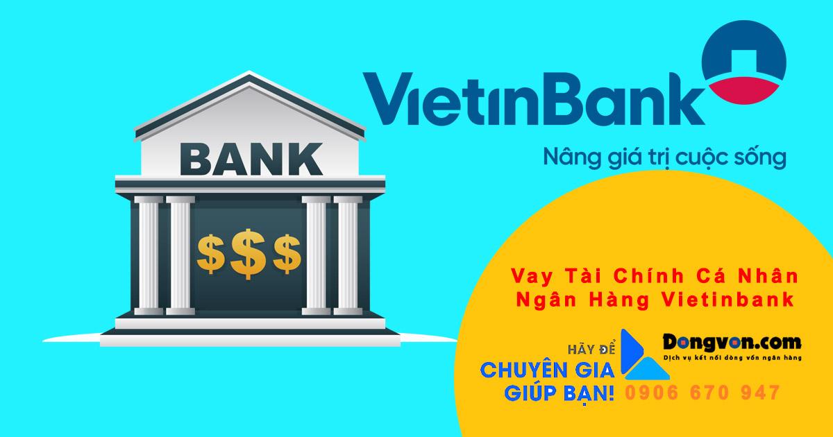 vay vốn tiêu dùng cá nhân không thế chấp Ngân Hàng Vietinbank