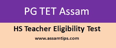 Assam Post Graduate TET Recruitment 2020-2021: Common PG Teacher Eligibility Test