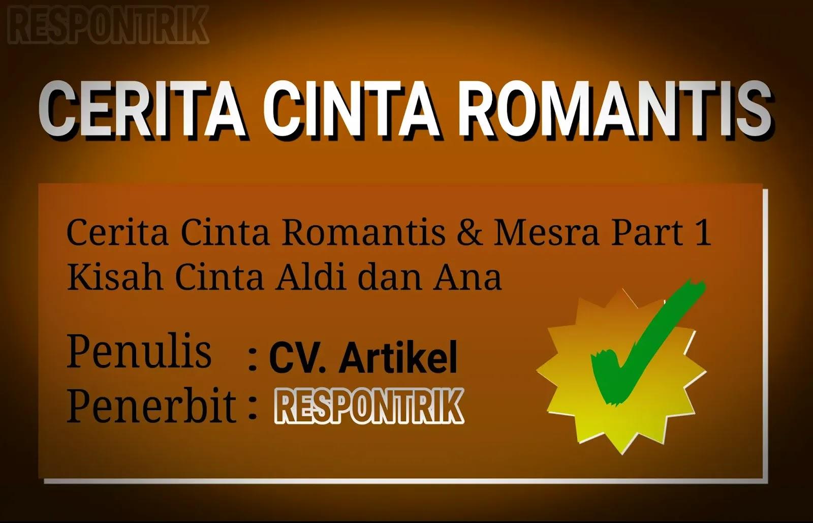Cerita dewasa cerita cinta romantis 21+ (bahasa indonesia lengkap)