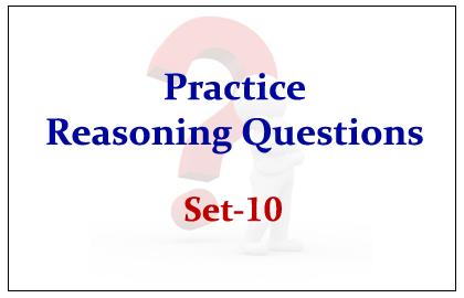 Practice Reasoning Questions Set-10