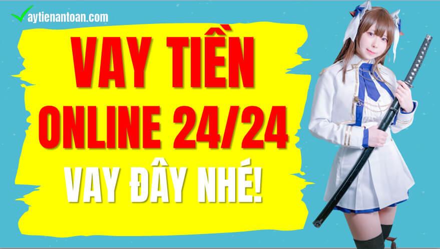 Vay tiền online 24/24 Bằng CMND duyệt nhanh nhất