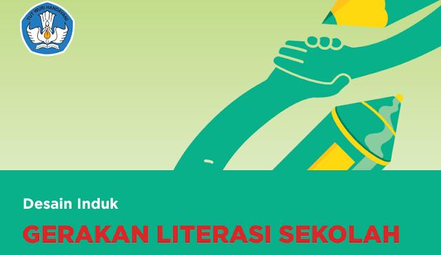 Panduan Bagi Gerakan Literasi di Sekolah ( Desain Induk Gerakan Literasi Sekolah 2019 )