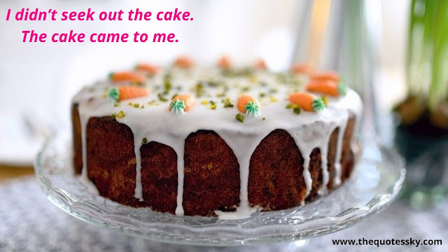 95+ Cake Quotes and Captions For Instagram [ 2021 ]