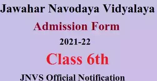 Jawahar Navodaya Vidyalaya Admission Form 2021-22 Class 6th JNVS Official Notification