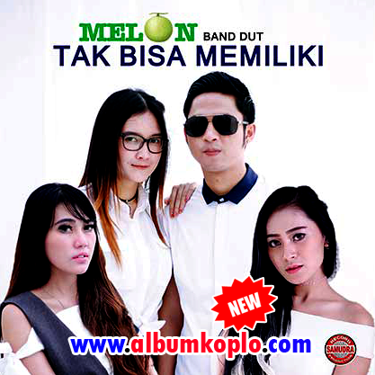 Album Melon Band Dut Tak Bisa Memiliki