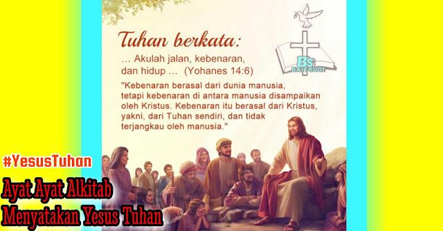 Ayat Ayat Alkitab yang menyatakan Yesus adalah Tuhan