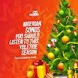 [Christmas Playlist] Nigerian Songs You Should Listen To This Yuletide Season