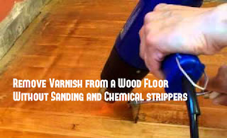 How to Remove Varnish from a Wood Floor Without Sanding and Chemical strippers?, cheap renovation ideas for old homes,  refinish wood furniture yourself