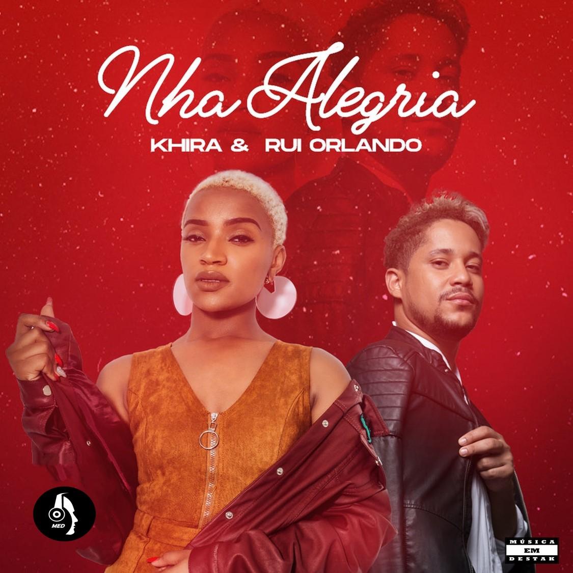 Khira - Nha Alegria (Feat. Rui Orlando)