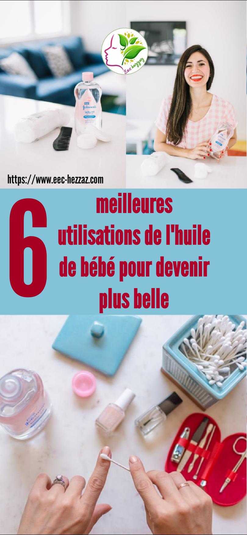 6 meilleures utilisations de l'huile de bébé pour devenir plus belle