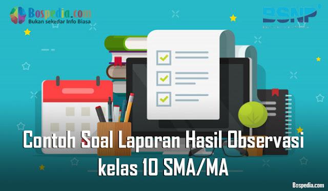 Contoh Soal Laporan Hasil Observasi kelas 10 SMA/MA
