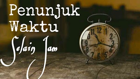 Penunjuk Waktu Selain Jam