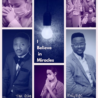 Music : Philipage ft. Tobi Osho – I Believe In Miracles