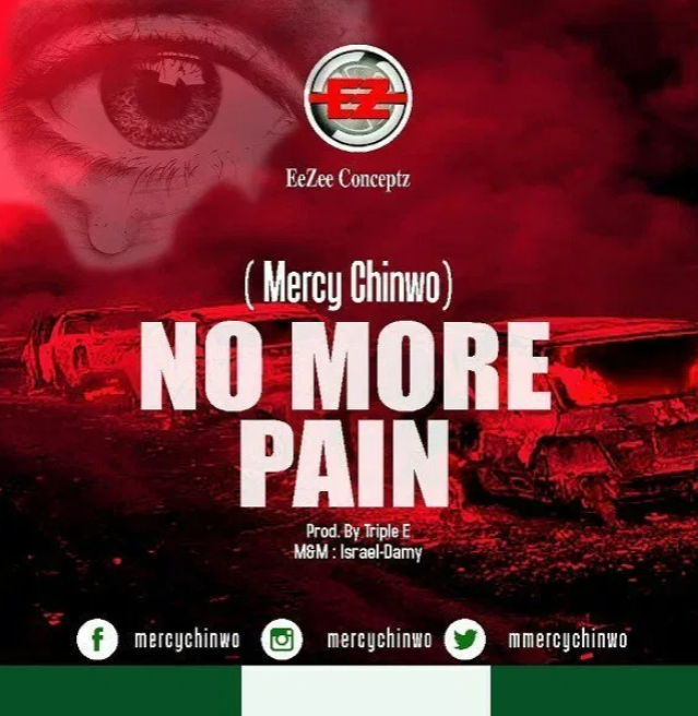 FREE MUSIC: Mercy Chinwo - No More Pain   MP3 Download